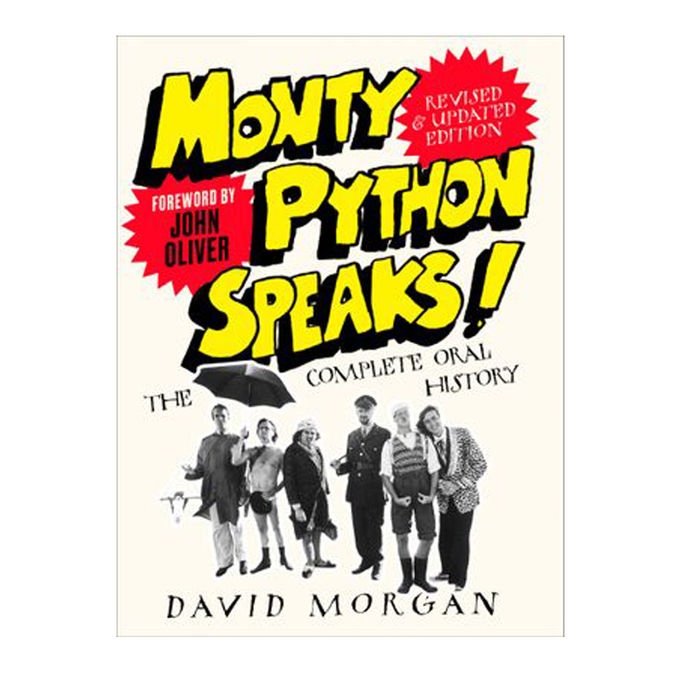 Monty Python: Monty Python Speaks! Revised and Updated Edition: The Complete Oral History