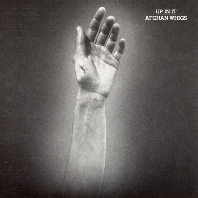 The Afghan Whigs: Up In It