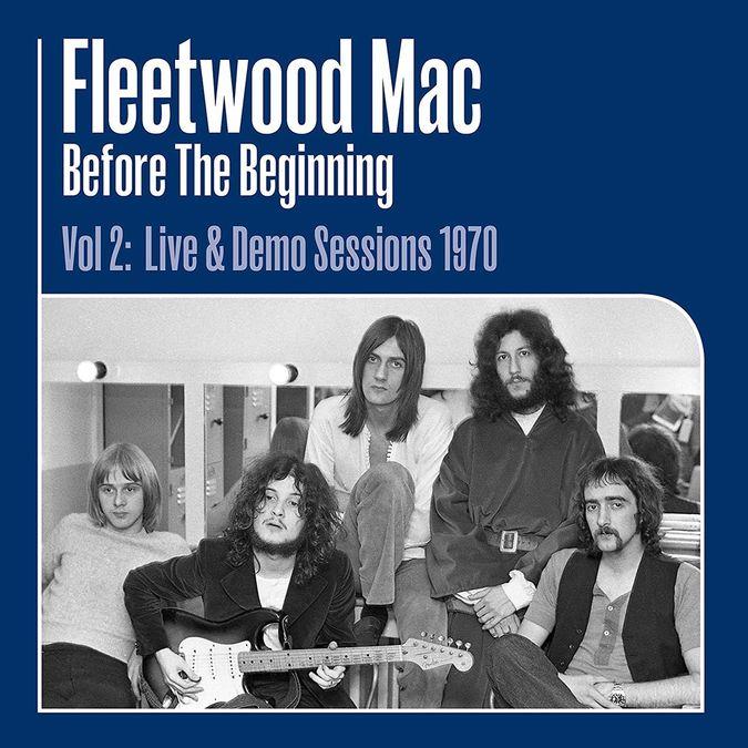 Fleetwood Mac: Before The Beginning Vol. 2 – 1968-1970 Live & Demo Sessions
