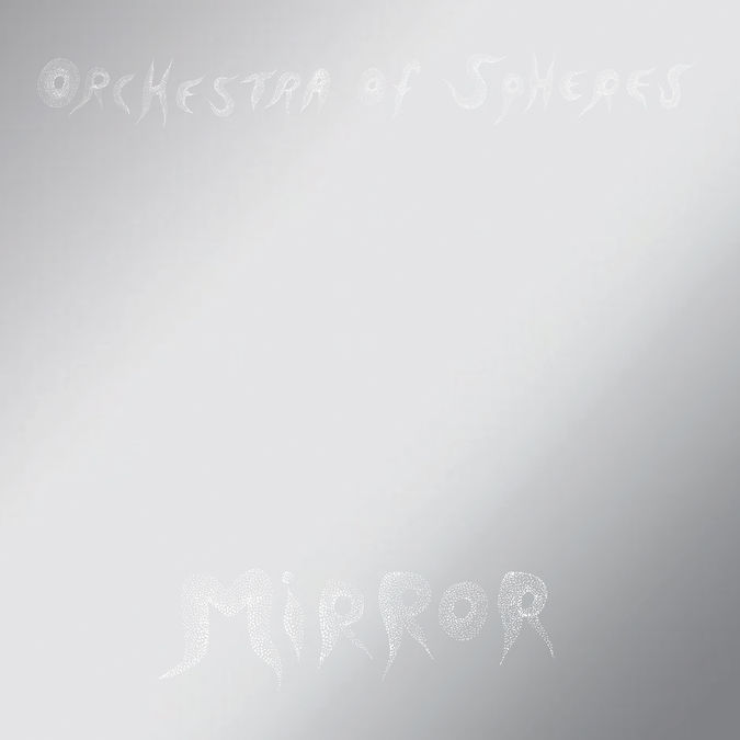 Orchestra of Spheres: Mirror