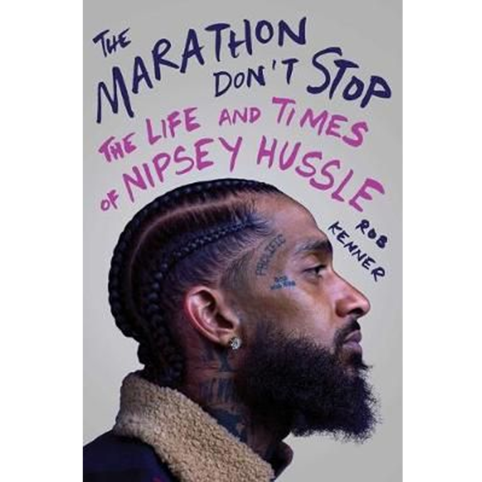 Nipsey Hussle: The Marathon Don't Stop - The Life and Times of Nipsey Hussle