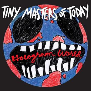 Tiny Masters Of Today: Hologram World