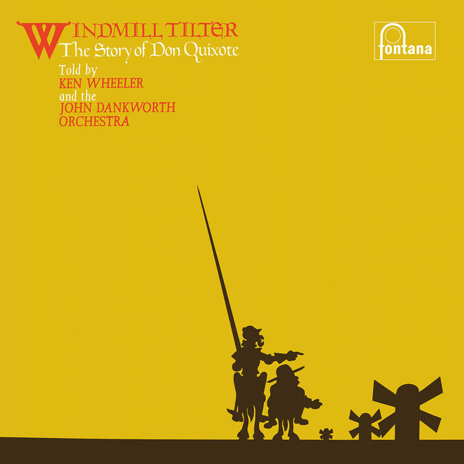 Kenny Wheeler And The John Dankworth Orchestra : Windmill Tilter (The Story Of Don Quixote)