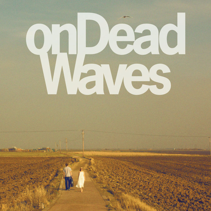 On Dead Waves: On Dead Waves