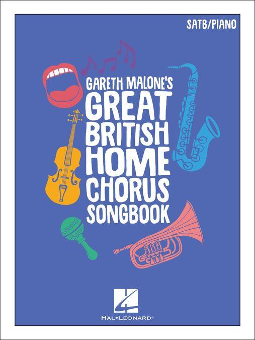 Gareth Malone: Limited Edition Signed Gareth Malone's Great British Home Chorus Songbook