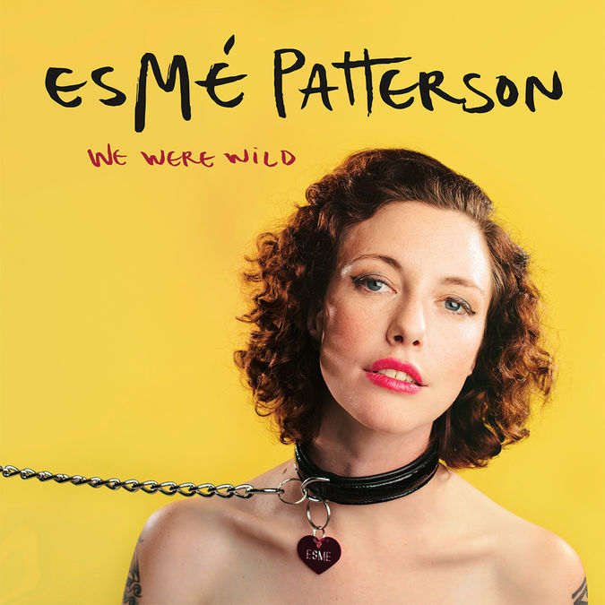 Esme Patterson: We Were Wild