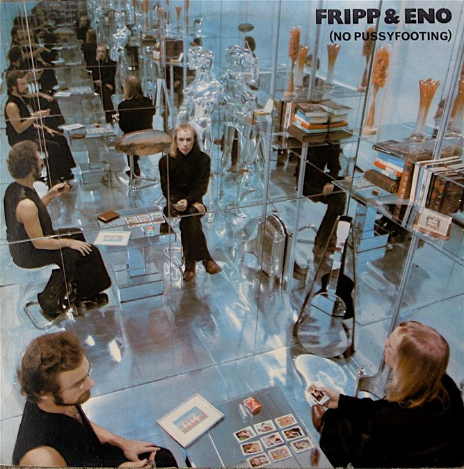 Fripp & Eno: No Pussyfooting