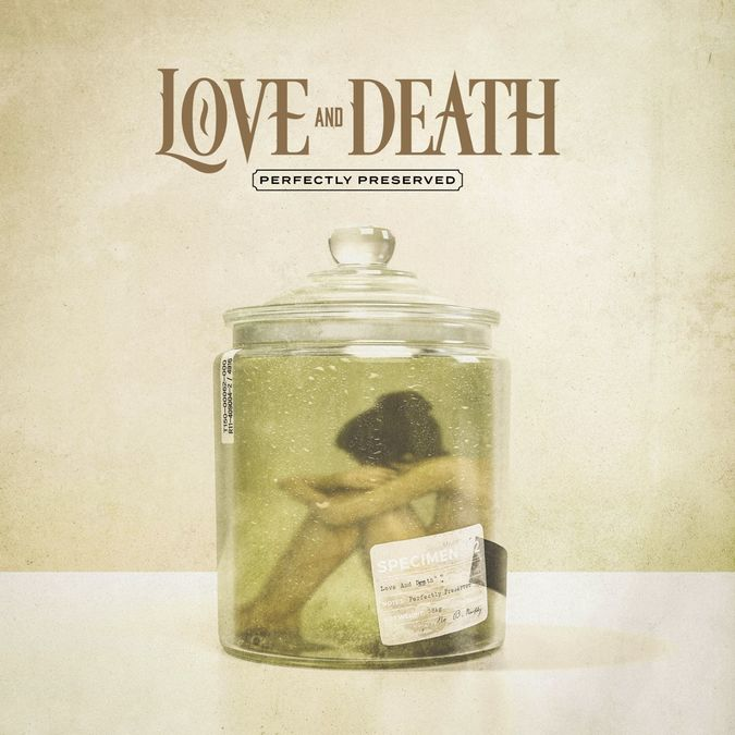 Love And Death: Perfectly Preserved: CD