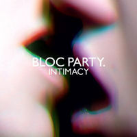 Bloc Party: Intimacy: New Version