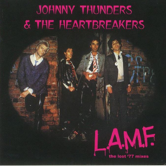 Johnny Thunders & The Heartbreakers : L.A.M.F – The Lost '77 Mixes
