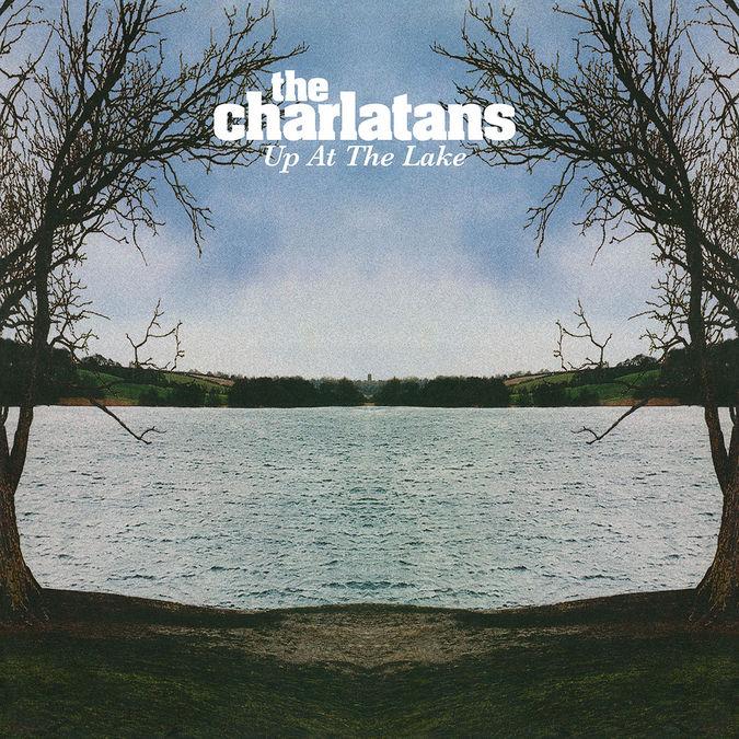 The Charlatans: Up At The Lake