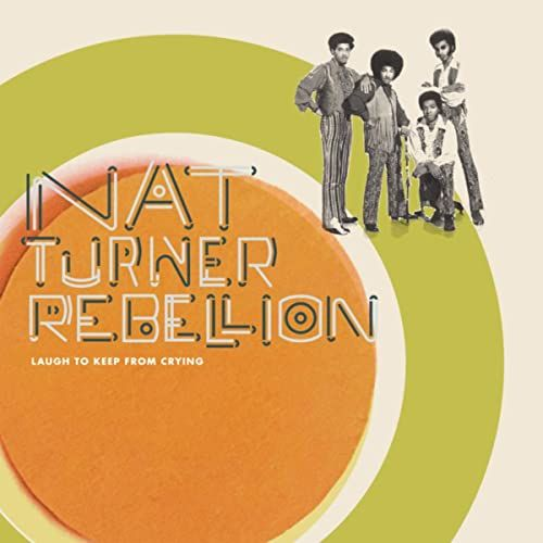 Nat Turner Rebellion: Laugh To Keep From Crying