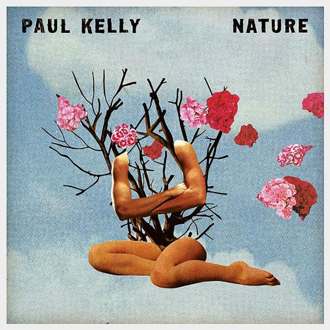 Paul Kelly: Nature