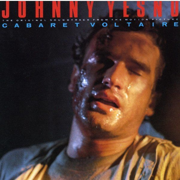 Cabaret Voltaire: Johnny Yesno