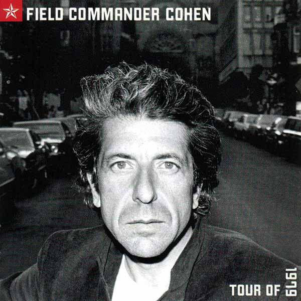 Leonard Cohen: Field Commander Cohen: Tour of 1979