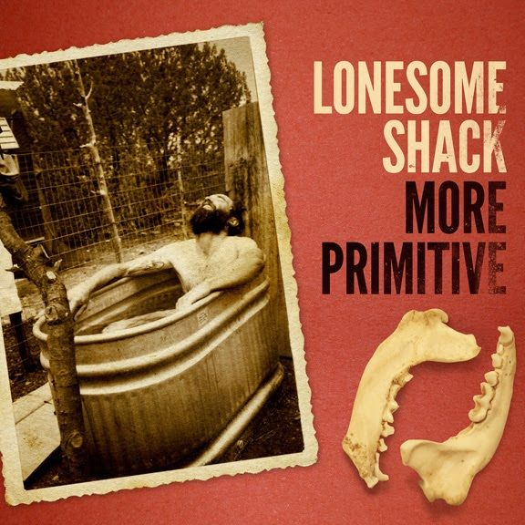 Lonesome Shack: More Primitive