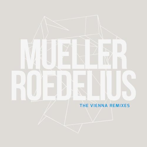 Mueller_Roedelius: The Vienna Remixes: Blue Vinyl