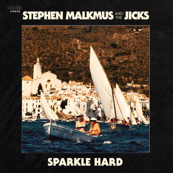 Stephen Malkmus & The Jicks: Sparkle Hard