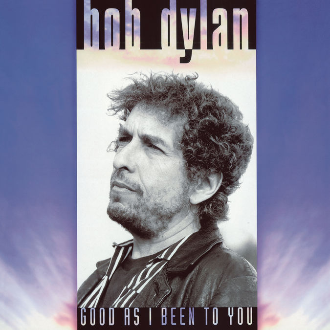 Bob Dylan: Good as I Been to You