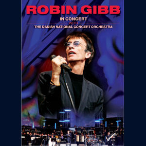 Robin Gibb: In Concert With The Danish National Concert Orchestra