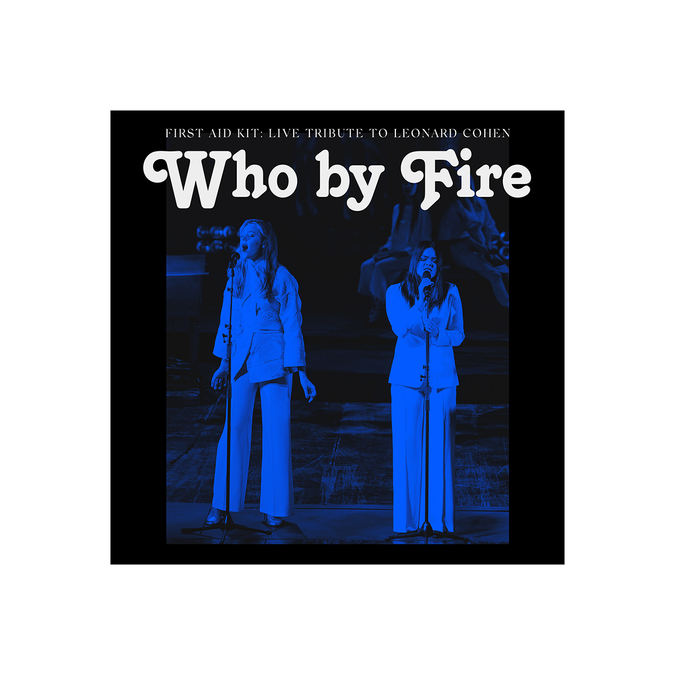 First Aid Kit: Who By Fire (Live Tribute To Leonard Cohen)