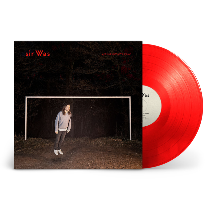 sir Was: Let The Morning Come: Signed Recordstore Exclusive Red Vinyl LP