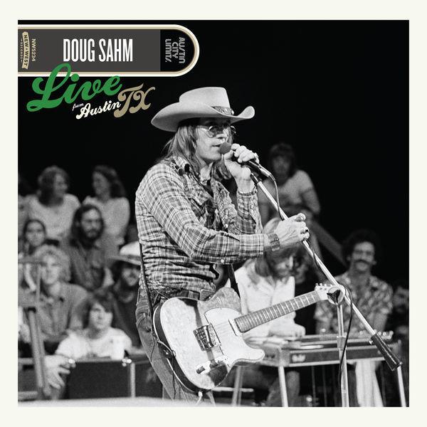 Doug Sahm: Live From Austin, TX