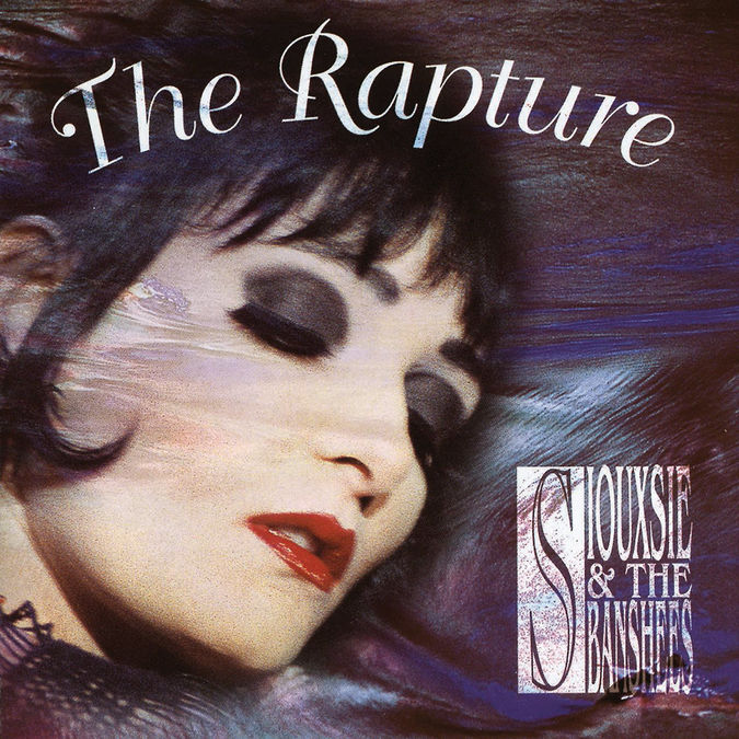 Siouxsie And The Banshees : The Rapture