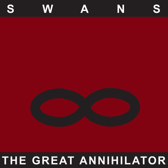 Swans: The Great Annihilator: Remastered