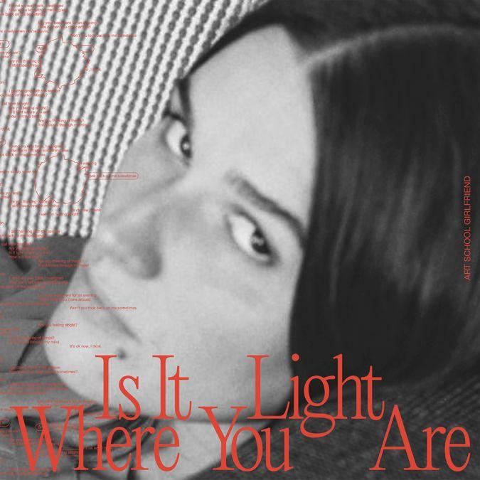 Art School Girlfriend: Is It Light Where You Are: CD