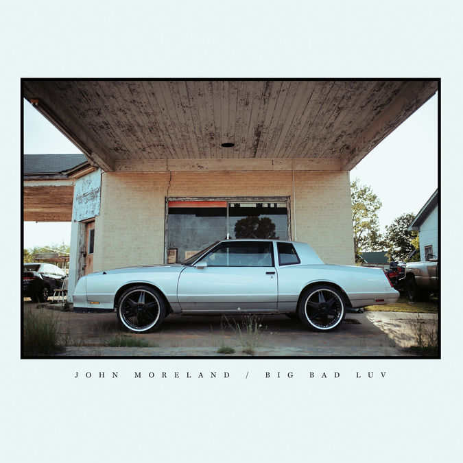 John Moreland: Big Bad Luv