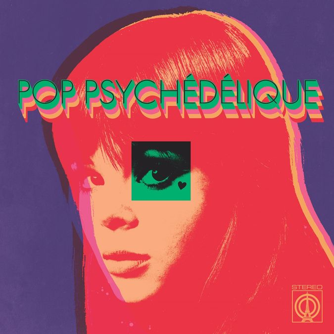 Various Artists: Pop Psychédélique (The Best of French Psychedelic Pop 1964-2019): CD