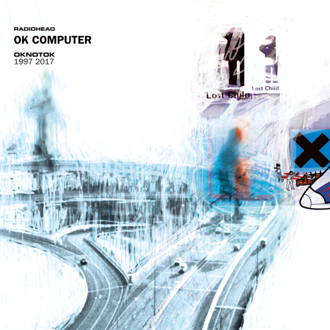 Radiohead: Ok Computer: OKNOTOK 1997  2017