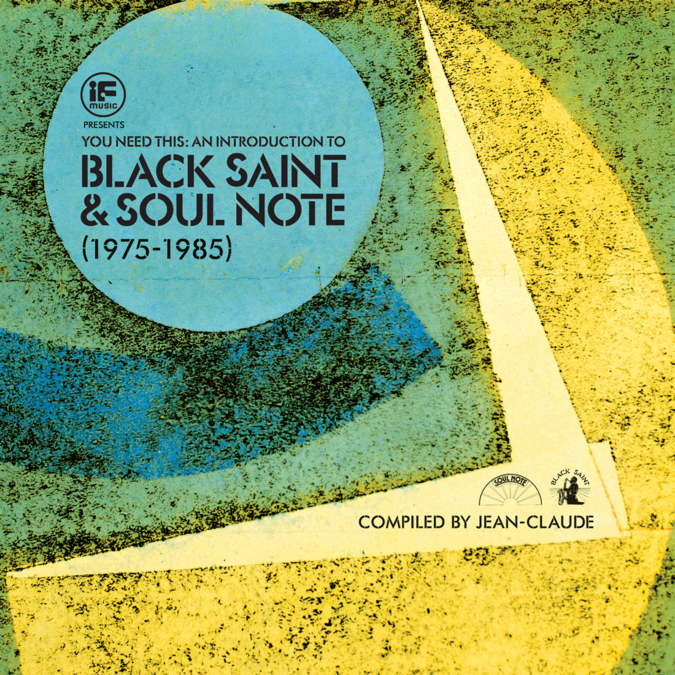 Various Artists: IF Music presents You Need This! An Introduction to Black Saint & Soul Note Records (1975 to 1985) compiled by Jean-Claude