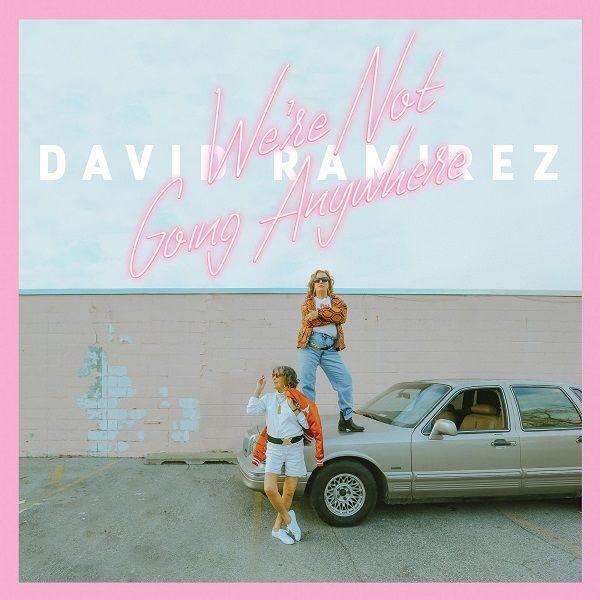 David Ramirez: We're Not Going Anywhere