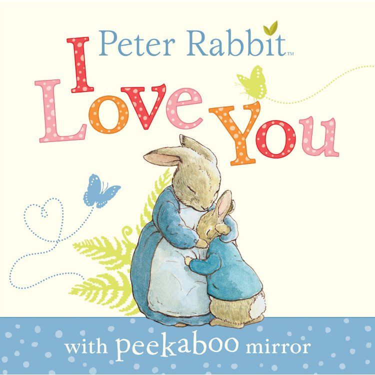 Peter Rabbit Peter Rabbit: I Love You (Board Book)