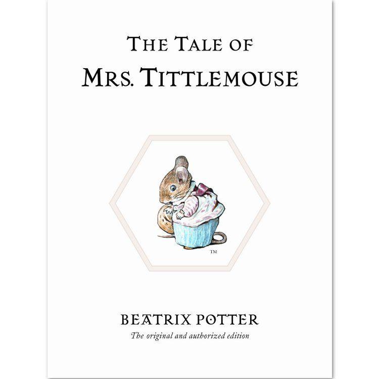 Mrs Tittlemouse The Tale of Mrs Tittlemouse (Hardback) - Peter Rabbit Gifts