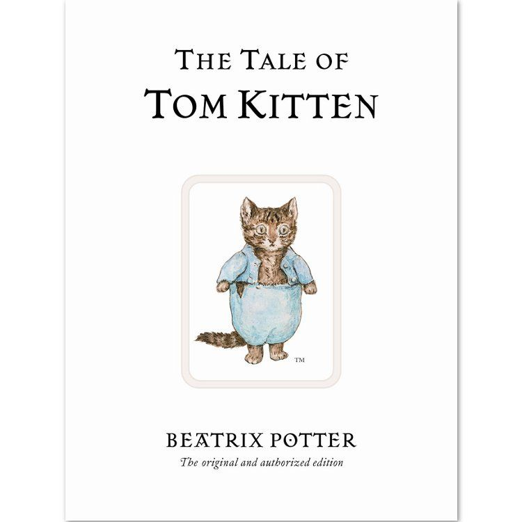 Tom Kitten The Tale of Tom Kitten (Hardback) - Peter Rabbit Gifts