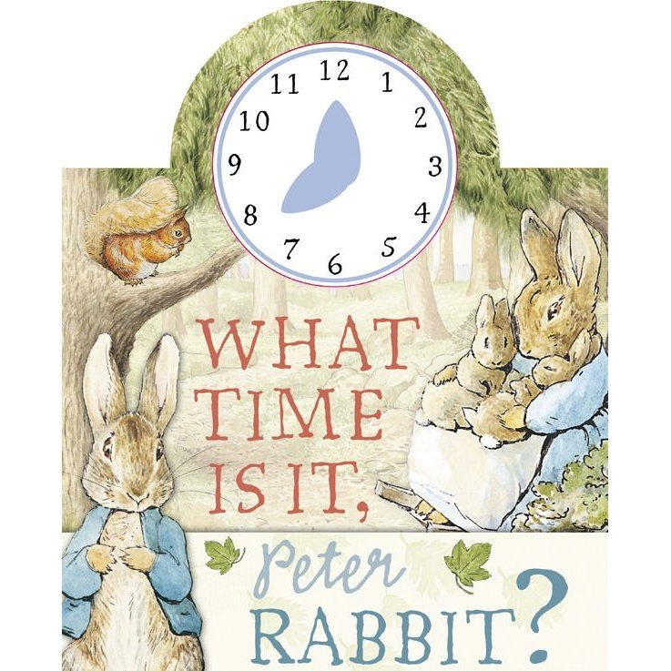 Peter Rabbit What Time Is It, Peter Rabbit? (Hardback)