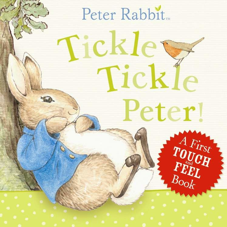 Peter Rabbit Peter Rabbit - Tickle Tickle Peter! (Touch and Feel Book)