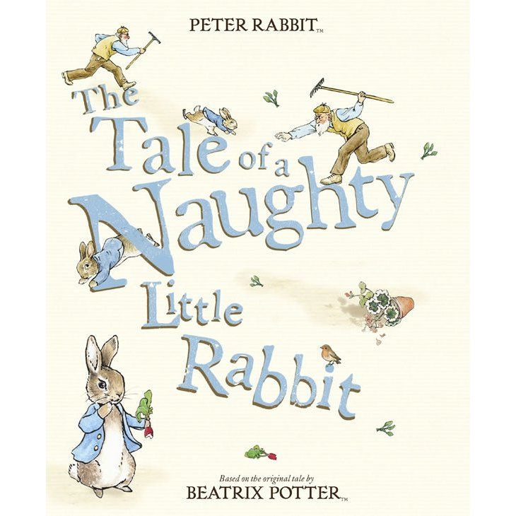 Peter Rabbit The Tale of a Naughty Little Rabbit (Paperback)