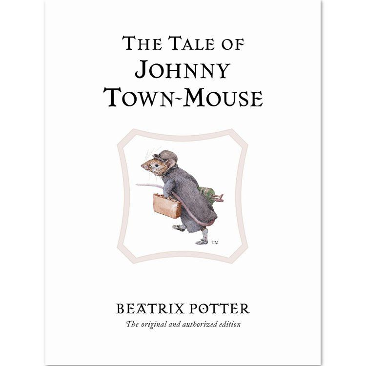 Other Characters The Tale of Johnny Town-Mouse (Hardback) - Peter Rabbit Gifts